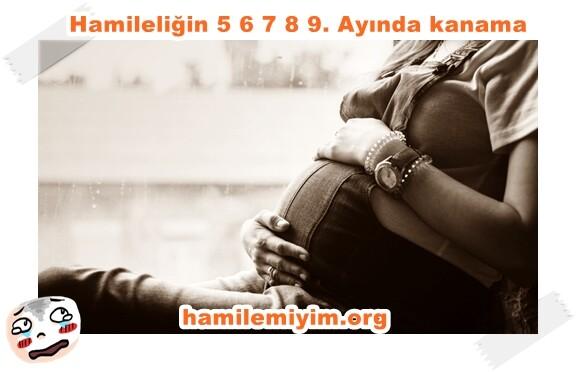 5 6 7 8 9 Aylık gebelikte kanama yaşayanlar kadınlar kulübü